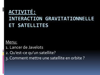 Activité: Interaction gravitationnelle et satellites