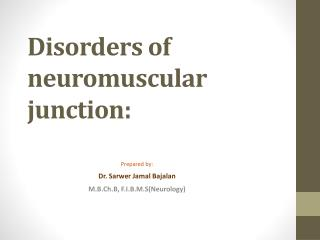 Disorders of neuromuscular junction: