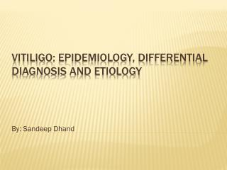 Vitiligo : Epidemiology, differential diagnosis and etiology