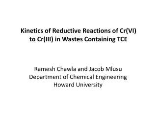 Kinetics of Reductive Reactions of Cr(VI) to Cr(III) in Wastes Containing TCE