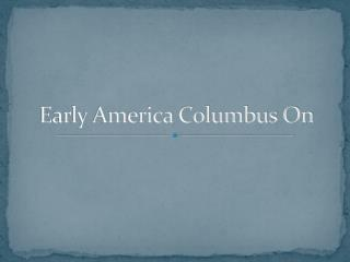 Early America Columbus On