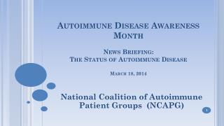 Autoimmune Disease Awareness Month News Briefing:  The Status of Autoimmune Disease March 18, 2014