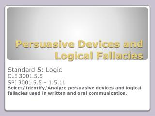 Persuasive Devices and Logical Fallacies