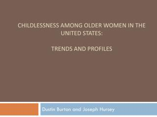 Childlessness Among Older Women in the United States:  Trends  and Profiles