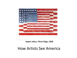 Jasper Johns,  Three Flags,  1958