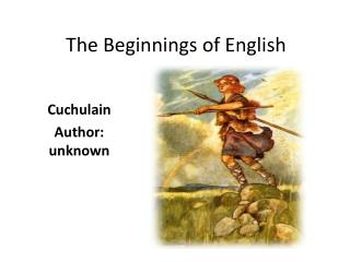 The Beginnings  of  English