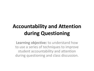 Accountability and Attention during Questioning