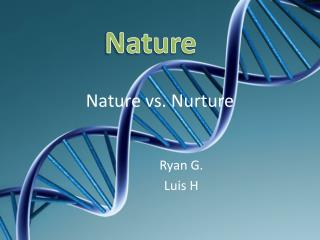 Nature vs. Nurture