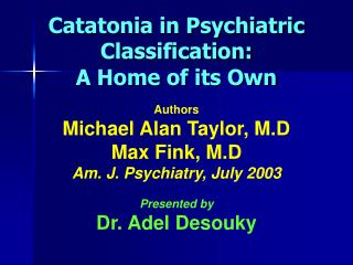 Catatonia in Psychiatric Classification: A Home of its Own