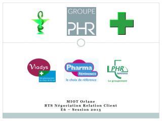 MIOT Orlane BTS Négociation Relation Client E6 – Session 2013