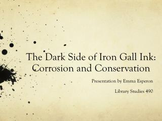 The Dark Side of Iron Gall Ink: Corrosion and Conservation