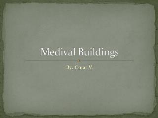 Medival  Buildings