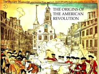 The Origins of the American Revolution
