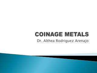 COINAGE METALS