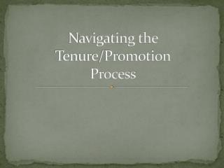 Navigating the Tenure/Promotion Process