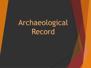 Archaeological Record