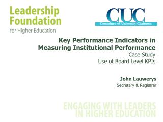 Key Performance Indicators in  Measuring Institutional Performance Case Study Use of Board Level KPIs