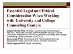 Essential Legal and Ethical Consideration When Working with University and College Counseling Centers