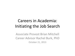 Careers in Academia:  Initiating the Job Search