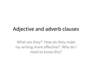 Adjective and adverb clauses