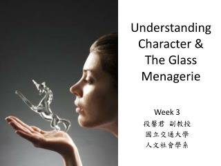 Understanding Character & The Glass  Menagerie