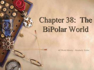 Chapter 38:  The  BiPolar  World