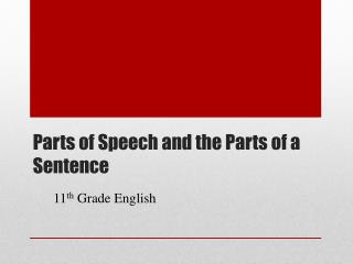 Parts of Speech and the Parts of a Sentence