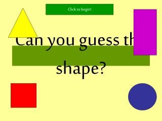 Can you guess the shape?