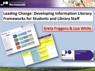 Leading Change :  Developing Information Literacy Frameworks for Students and Library Staff