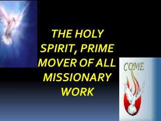 THE HOLY SPIRIT, PRIME MOVER OF ALL MISSIONARY WORK