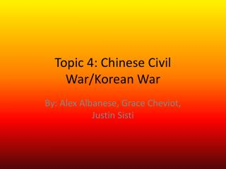 Topic 4: Chinese Civil War/Korean War