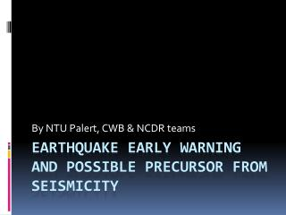 Earthquake Early warning and possible precursor from seismicity