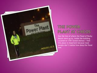 The Power Plant at  Chicos