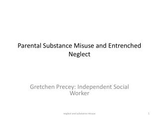 Parental Substance Misuse and Entrenched Neglect