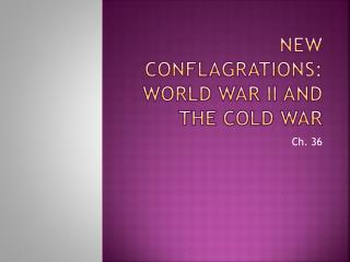 New Conflagrations: World War II and the Cold War
