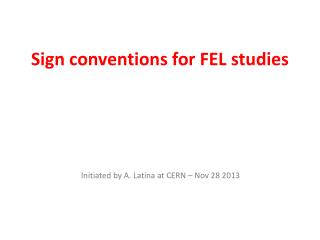 Sign conventions for FEL studies