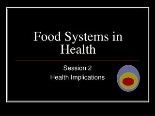 Food Systems in Health