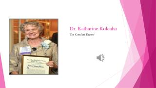 Dr. Katharine  Kolcaba