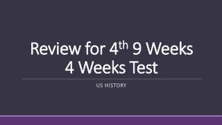 Review for 4 th  9 Weeks 4 Weeks Test