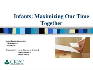 Infants: Maximizing Our Time Together