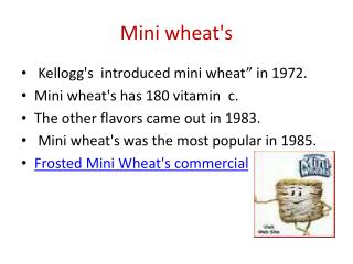 Mini wheat's
