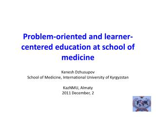 Problem-oriented and learner-centered education at school of medicine