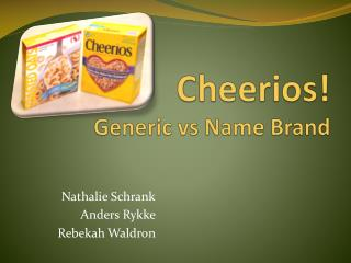 Cheerios!  Generic  vs  Name Brand