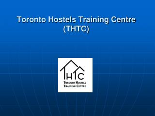 Toronto Hostels Training Centre (THTC)
