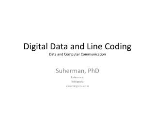 Digital Data and Line Coding Data and Computer Communication