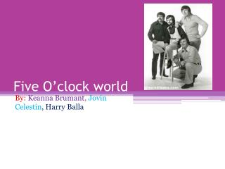 Five O'clock world