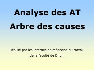 Analyse des AT Arbre des causes