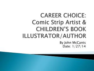 CAREER CHOICE: Comic Strip Artist & CHILDREN'S BOOK ILLUSTRATOR/AUTHOR