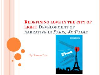 Redefining love in the city of light:  Development of narrative in  Paris, Je T'aime