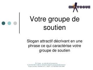 Votre groupe de soutien